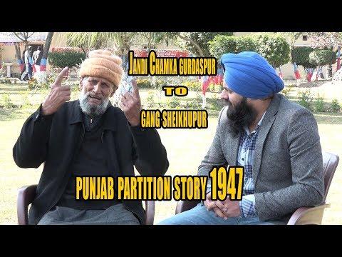 Jandi Chonta Gurdaspur TO Gang Sheikhupura Pakistan !! Punjab Partition Story 1947