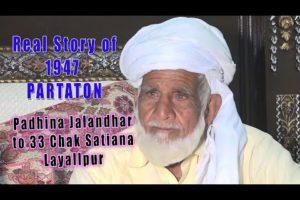 Badhiana Jalandhar TO 33 Chak Satiana Bangla Layallpur Pakistan !! Punjab Partition Story 1947