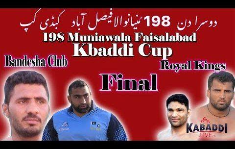 🔴Live |  || Final Royal Kings Vs Bandesha Club Muniawala دوسرا دن  198 مُنيانوالافيصل آباد  کبڈی کپ